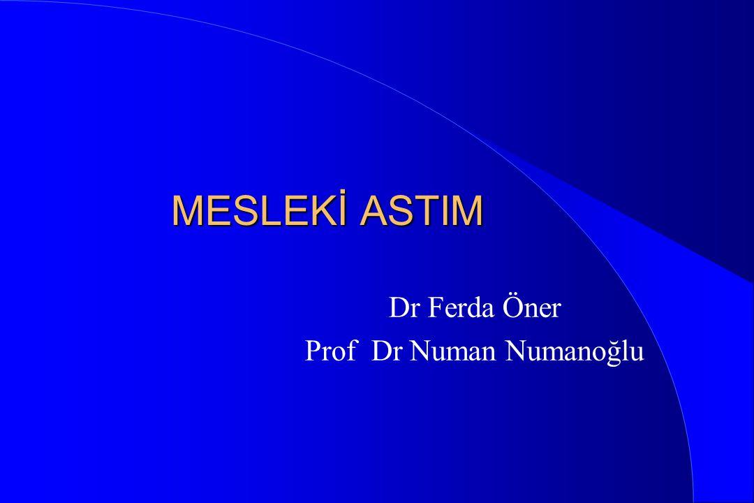 MESLEKİ ASTIM Dr Ferda Öner Prof Dr Numan Numanoğlu