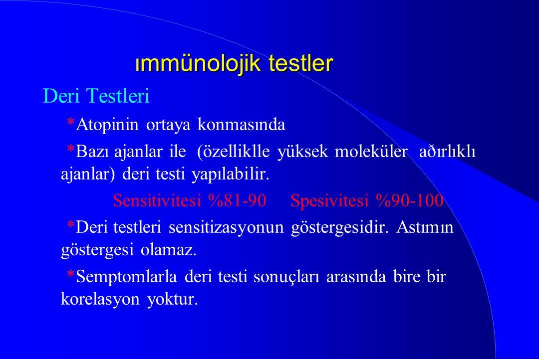 ımmünolojik testler Deri Testleri *Atopinin ortaya konmasında *Bazı ajanlar ile (özelliklle yüksek moleküler aðırlıklı ajanlar) deri testi yapılabilir