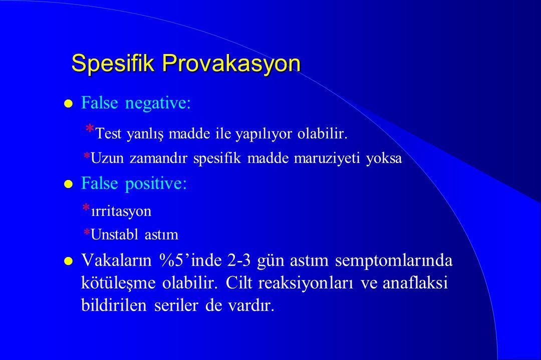 Spesifik Provakasyon l False negative: * Test yanlış madde ile yapılıyor olabilir. *Uzun zamandır spesifik madde maruziyeti yoksa l False positive: *