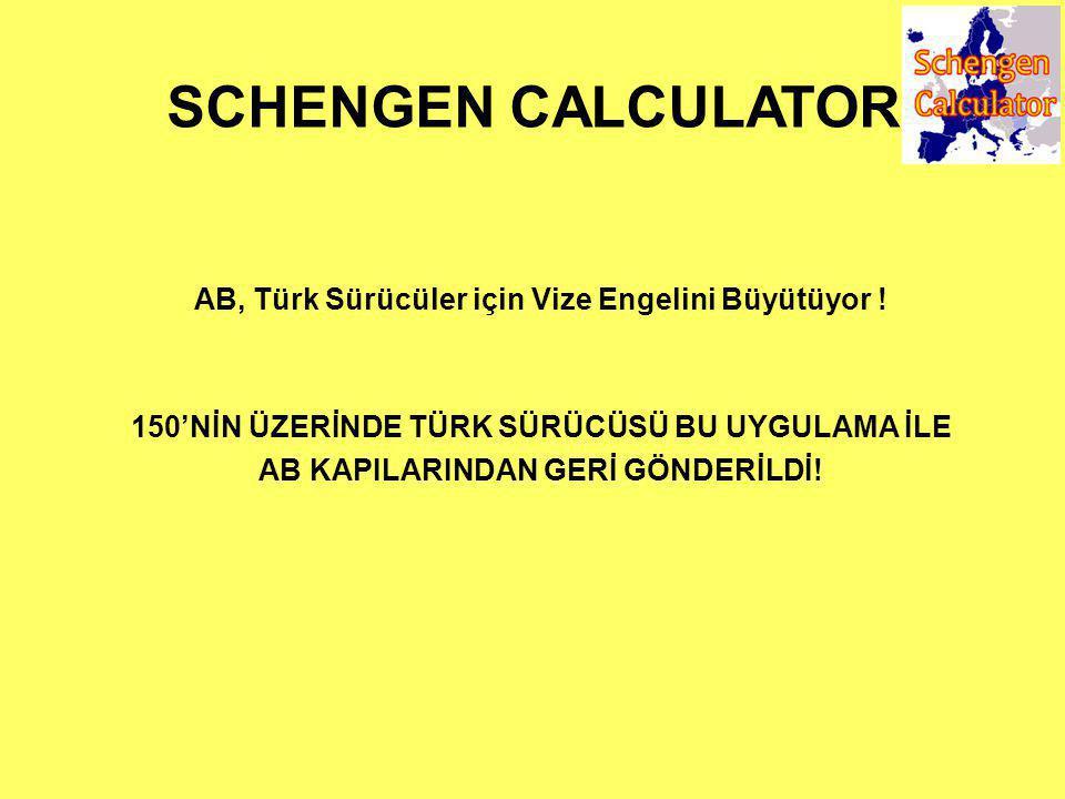 SCHENGEN CALCULATOR AB, Türk Sürücüler için Vize Engelini Büyütüyor .