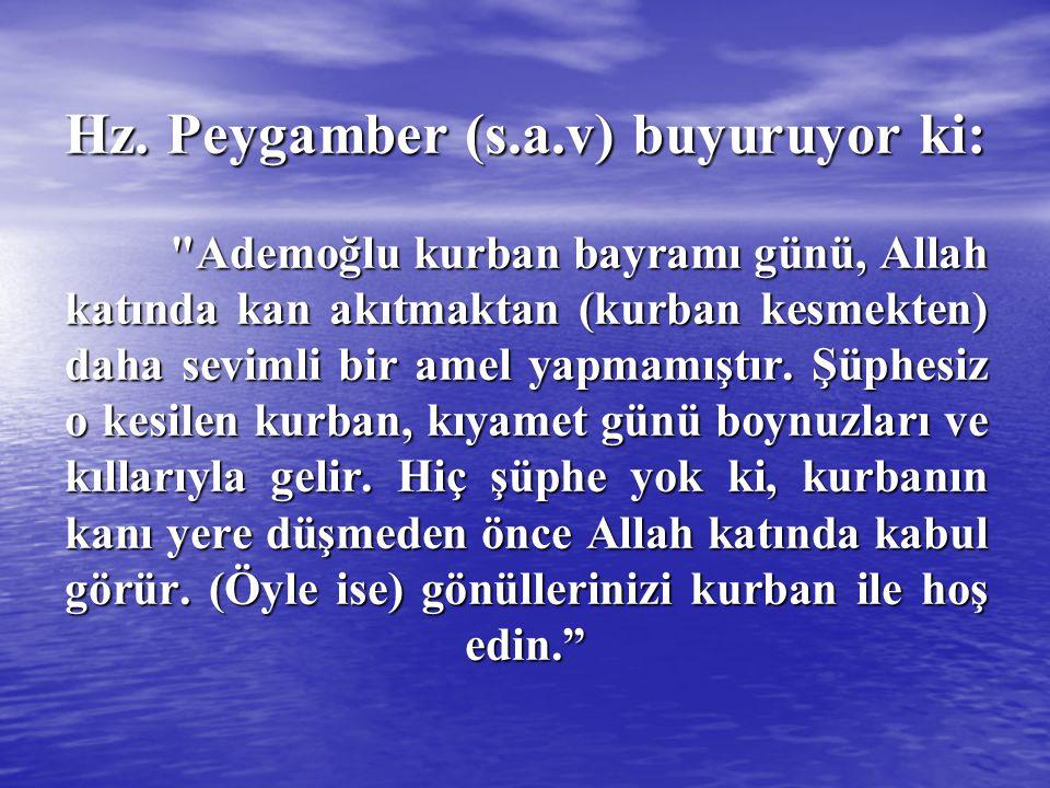 Hz. Peygamber (s.a.v) buyuruyor ki: