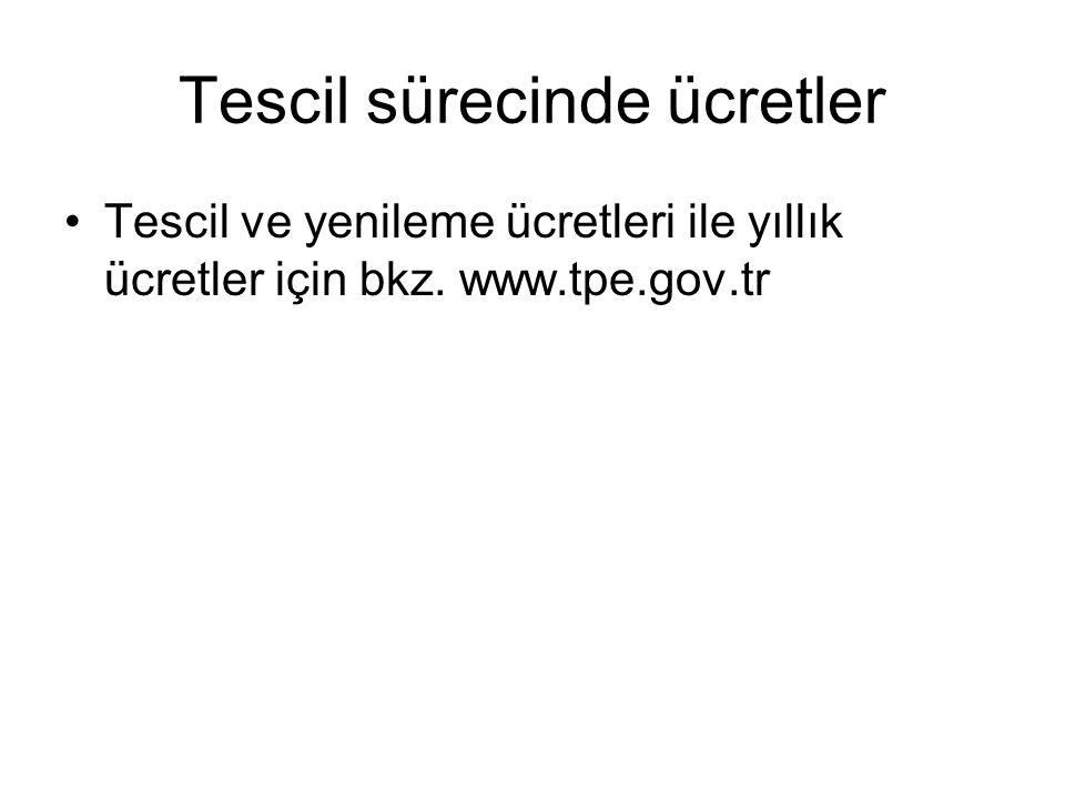 Tescil sürecinde ücretler Tescil ve yenileme ücretleri ile yıllık ücretler için bkz. www.tpe.gov.tr