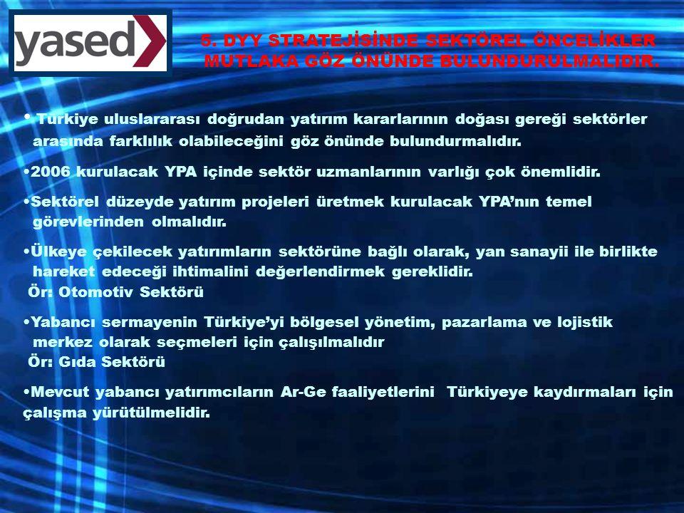 Türkiye uluslararası doğrudan yatırım kararlarının doğası gereği sektörler arasında farklılık olabileceğini göz önünde bulundurmalıdır.