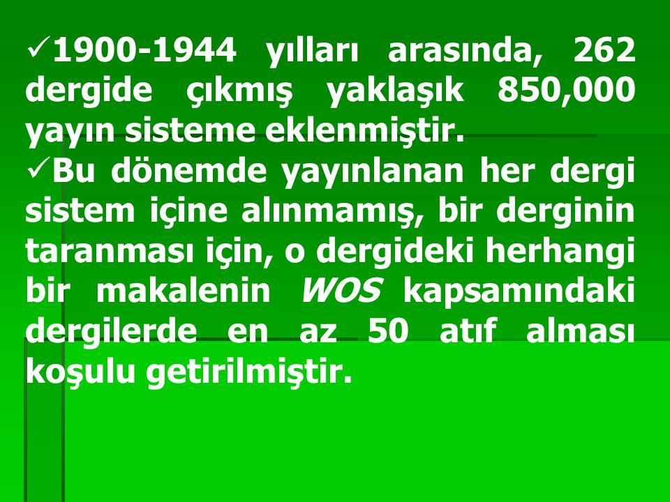 1900-1944 yılları arasında, 262 dergide çıkmış yaklaşık 850,000 yayın sisteme eklenmiştir. Bu dönemde yayınlanan her dergi sistem içine alınmamış, bir