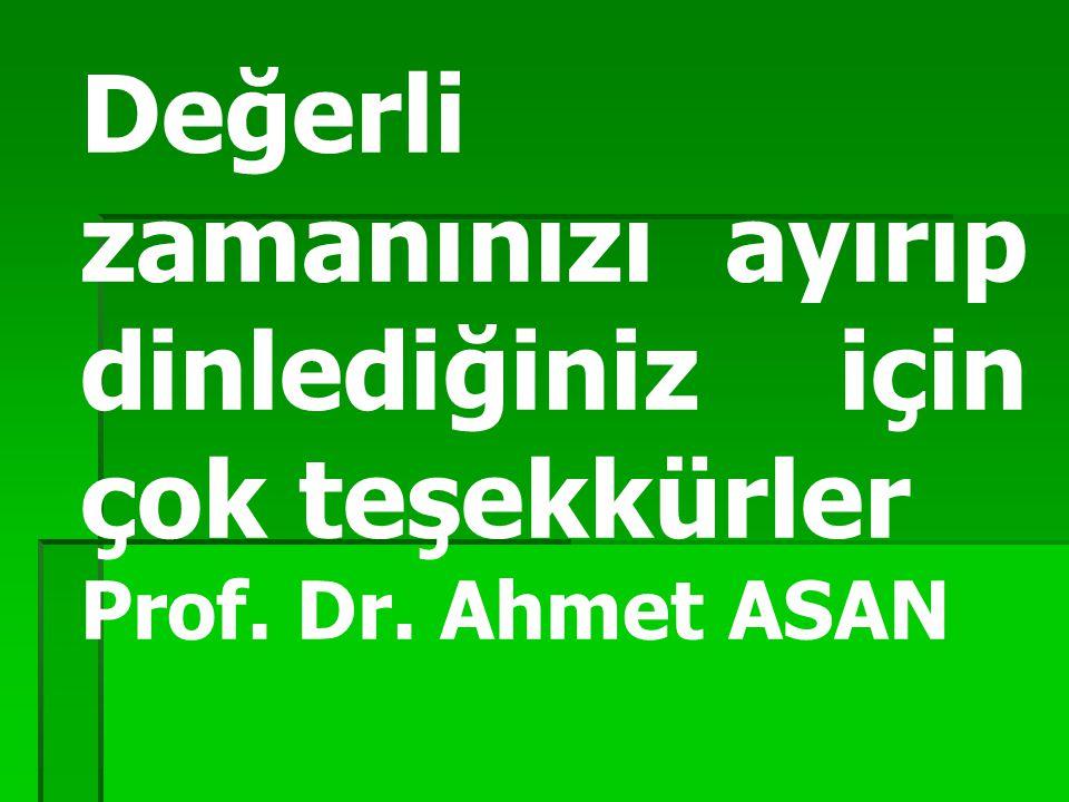 Değerli zamanınızı ayırıp dinlediğiniz için çok teşekkürler Prof. Dr. Ahmet ASAN