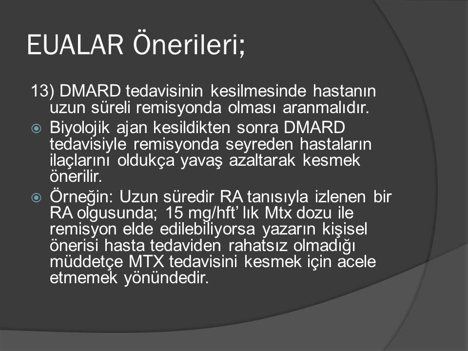 13) DMARD tedavisinin kesilmesinde hastanın uzun süreli remisyonda olması aranmalıdır.