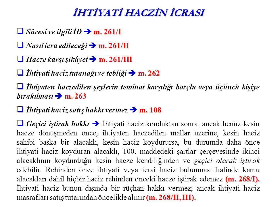 İHTİYATİ HACZİN İCRASI m. 261/I  Süresi ve ilgili İD  m. 261/I m. 261/II  Nasıl icra edileceği  m. 261/II m. 261/III  Hacze karşı şikâyet  m. 26