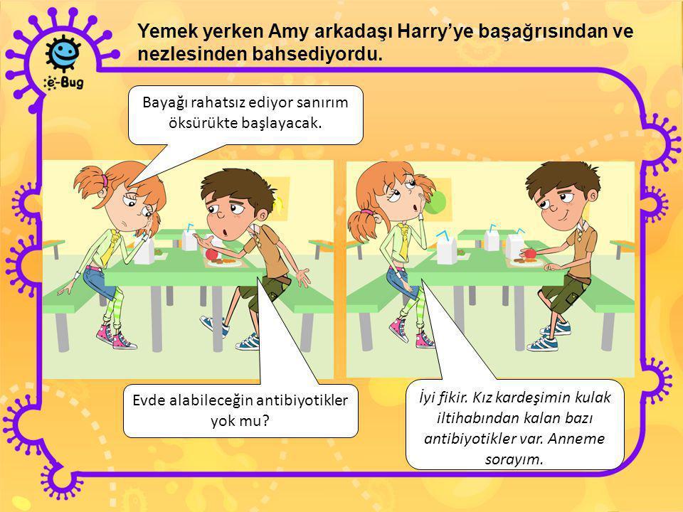 Yemek yerken Amy arkadaşı Harry'ye başağrısından ve nezlesinden bahsediyordu.
