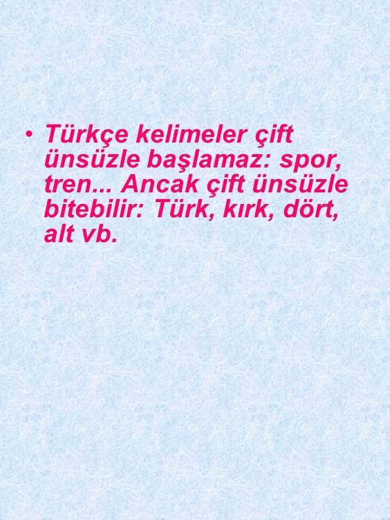 Türkçe kelimelerde ince a ünlüsü bulunmaz. Yalnızca bazı yabancı kelimelerde bulunur: saat- saati, dikkat-dikkati, cemaat-cemaati vb.