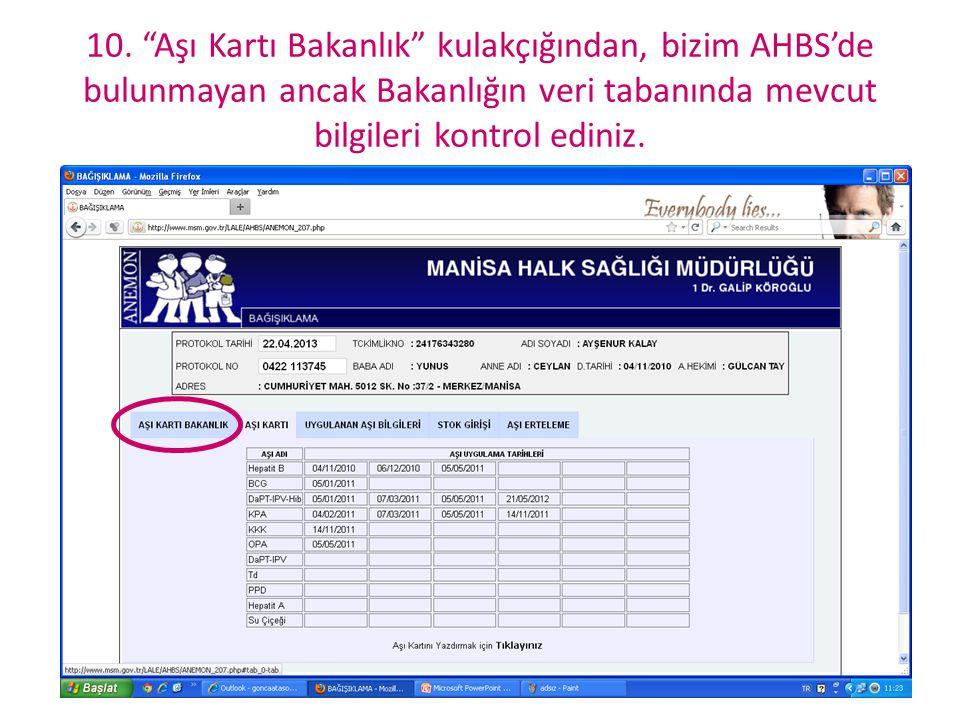 """10. """"Aşı Kartı Bakanlık"""" kulakçığından, bizim AHBS'de bulunmayan ancak Bakanlığın veri tabanında mevcut bilgileri kontrol ediniz."""