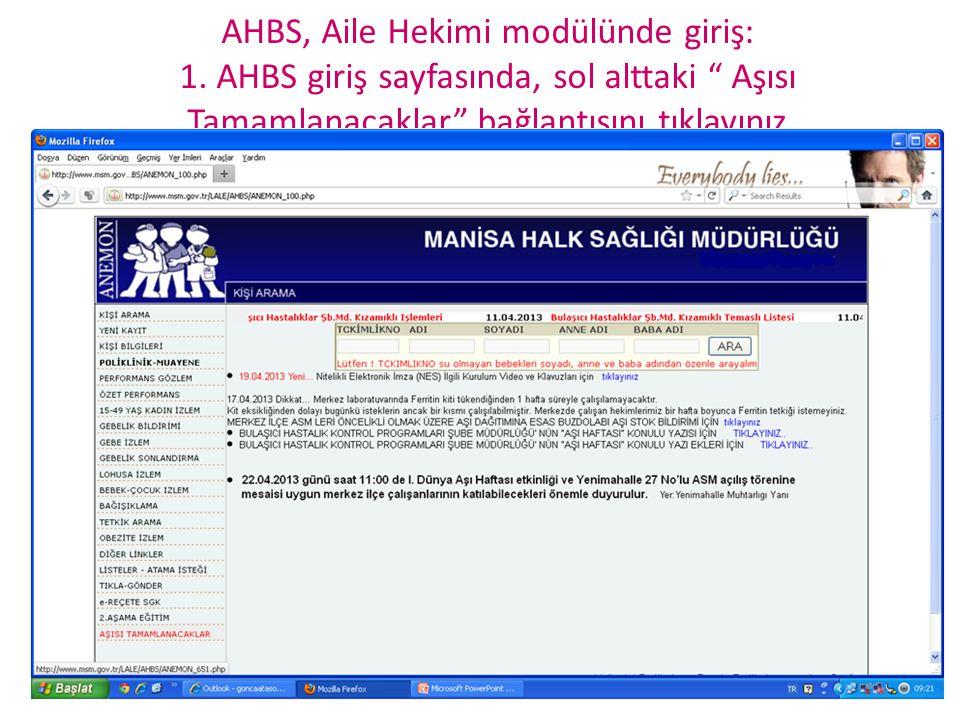 """AHBS, Aile Hekimi modülünde giriş: 1. AHBS giriş sayfasında, sol alttaki """" Aşısı Tamamlanacaklar"""" bağlantısını tıklayınız"""