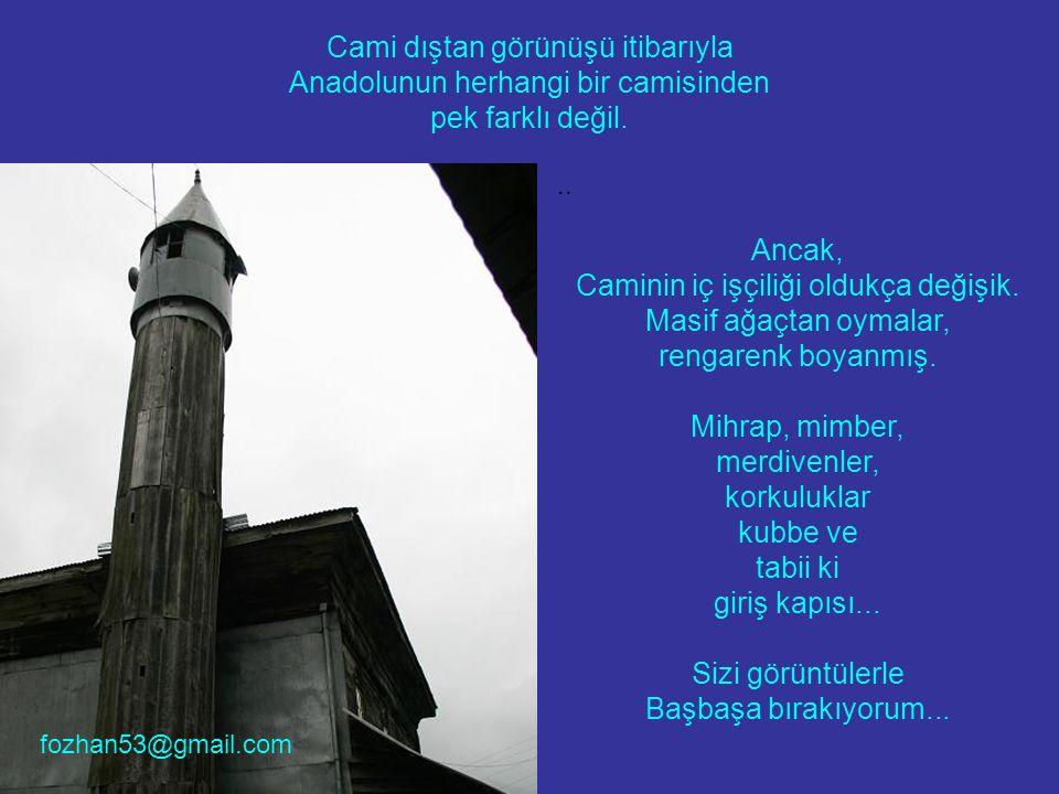 Cami dıştan görünüşü itibarıyla Anadolunun herhangi bir camisinden pek farklı değil...