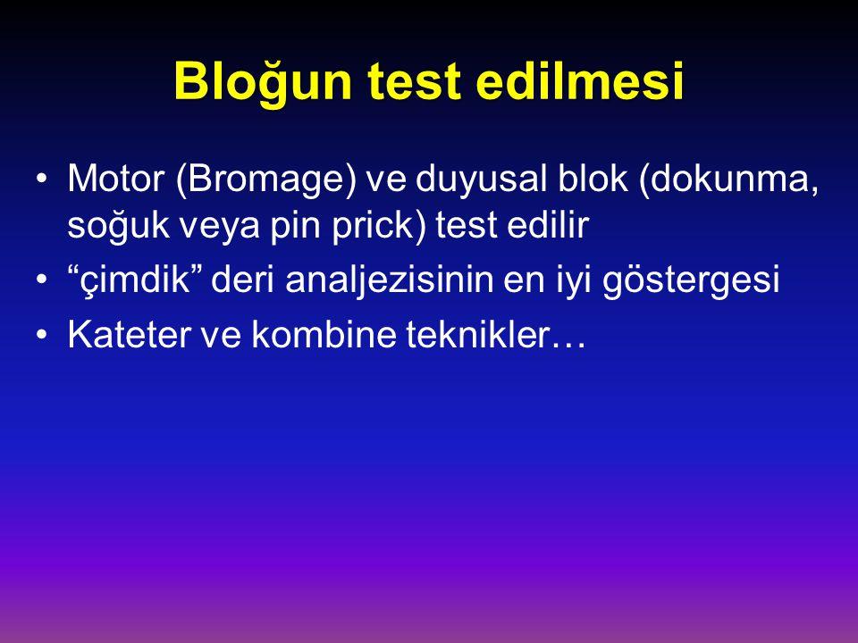 """Bloğun test edilmesi Motor (Bromage) ve duyusal blok (dokunma, soğuk veya pin prick) test edilir """"çimdik"""" deri analjezisinin en iyi göstergesi Kateter"""