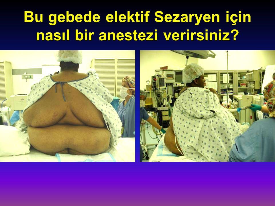 Bu gebede elektif Sezaryen için nasıl bir anestezi verirsiniz?