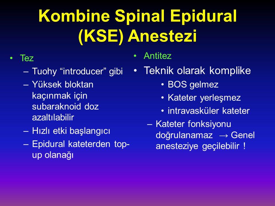 """Kombine Spinal Epidural (KSE) Anestezi Tez –Tuohy """"introducer"""" gibi –Yüksek bloktan kaçınmak için subaraknoid doz azaltılabilir –Hızlı etki başlangıcı"""