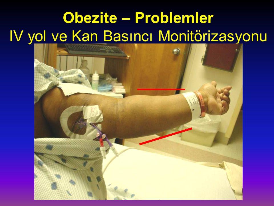 Obezite – Problemler Obezite – Problemler IV yol ve Kan Basıncı Monitörizasyonu