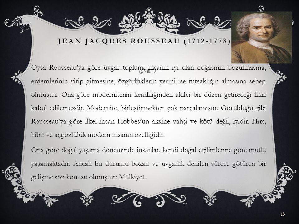 Oysa Rousseau'ya göre uygar toplum, insanın iyi olan doğasının bozulmasına, erdemlerinin yitip gitmesine, özgürlüklerin yerini ise tutsaklığın almasın