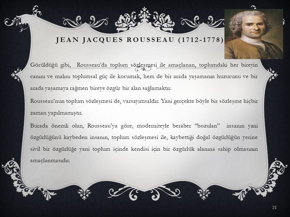 Görüldüğü gibi, Rousseau'da toplum sözleşmesi ile amaçlanan, toplumdaki her bireyin canını ve malını toplumsal güç ile korumak, hem de bir arada yaşam