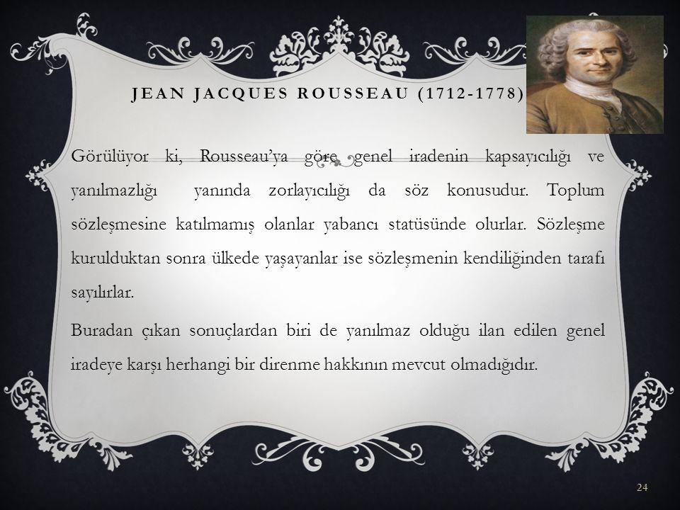 Görülüyor ki, Rousseau'ya göre genel iradenin kapsayıcılığı ve yanılmazlığı yanında zorlayıcılığı da söz konusudur. Toplum sözleşmesine katılmamış ola