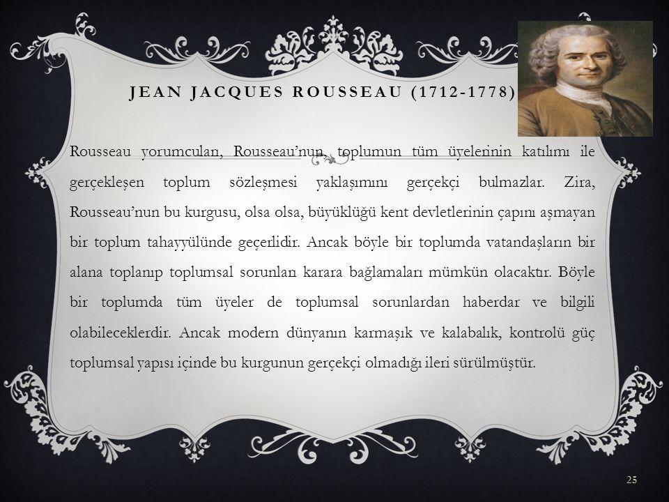 Rousseau yorumcuları, Rousseau'nun, toplumun tüm üyelerinin katılımı ile gerçekleşen toplum sözleşmesi yaklaşımını gerçekçi bulmazlar. Zira, Rousseau'