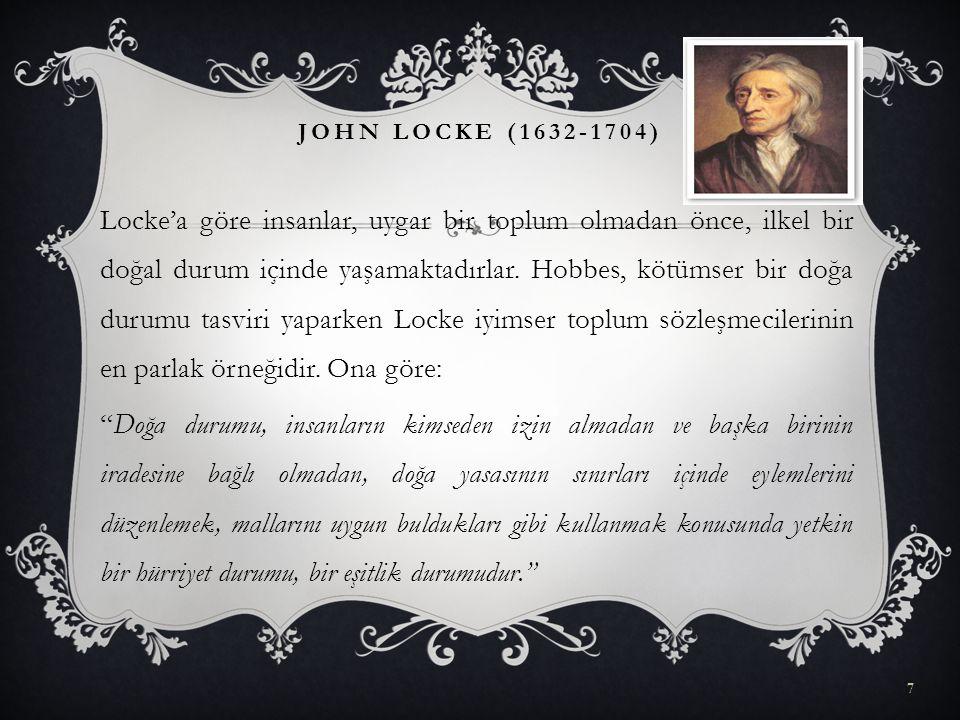 Locke'a göre insanlar, uygar bir toplum olmadan önce, ilkel bir doğal durum içinde yaşamaktadırlar. Hobbes, kötümser bir doğa durumu tasviri yaparken