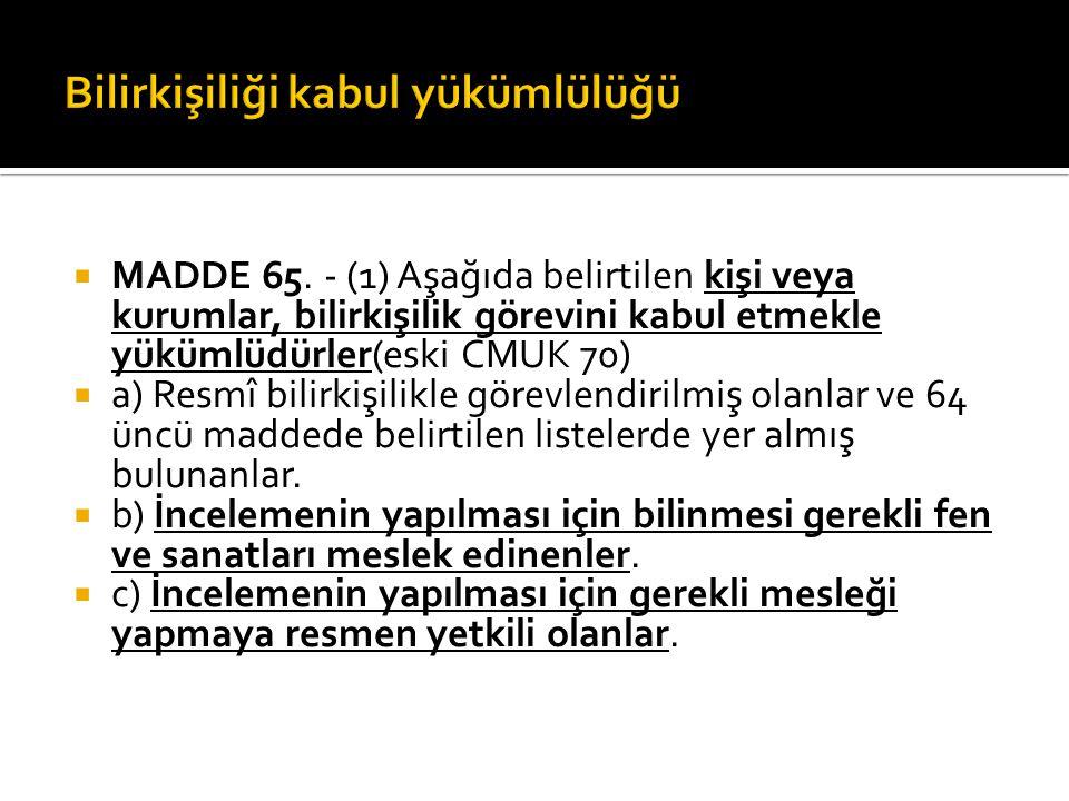  MADDE 65.