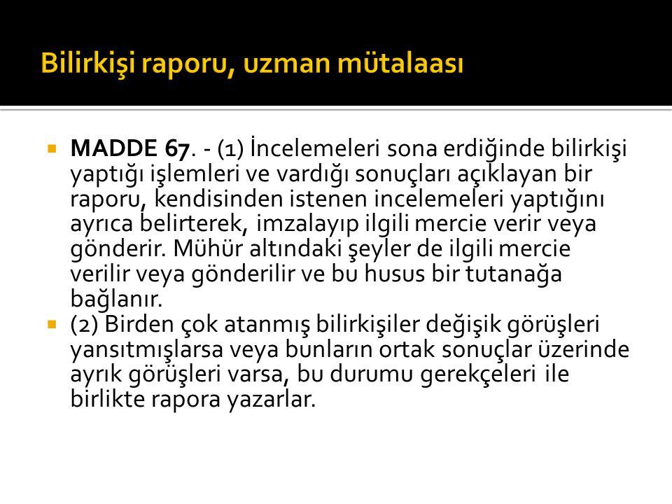  MADDE 67.