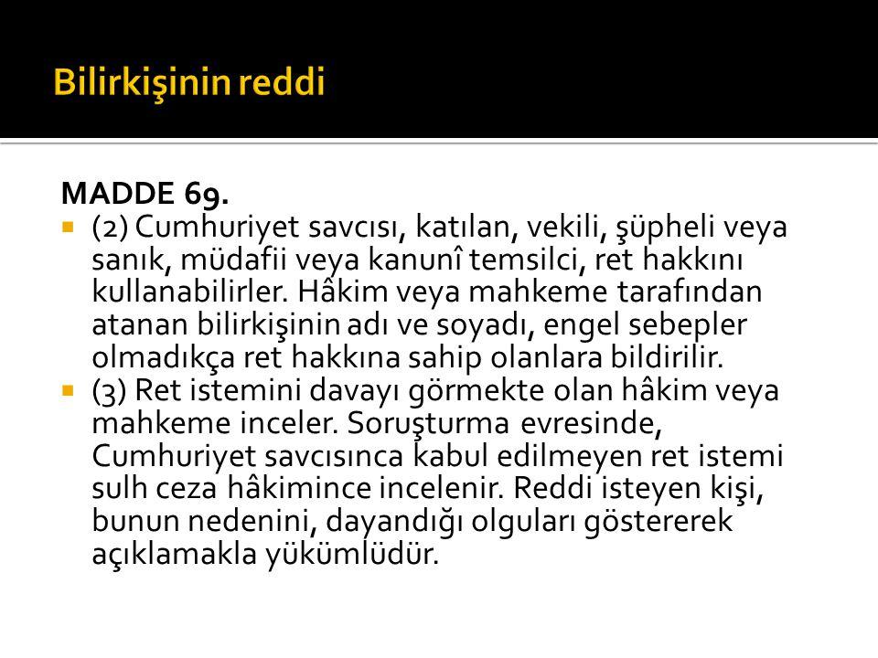 MADDE 69.