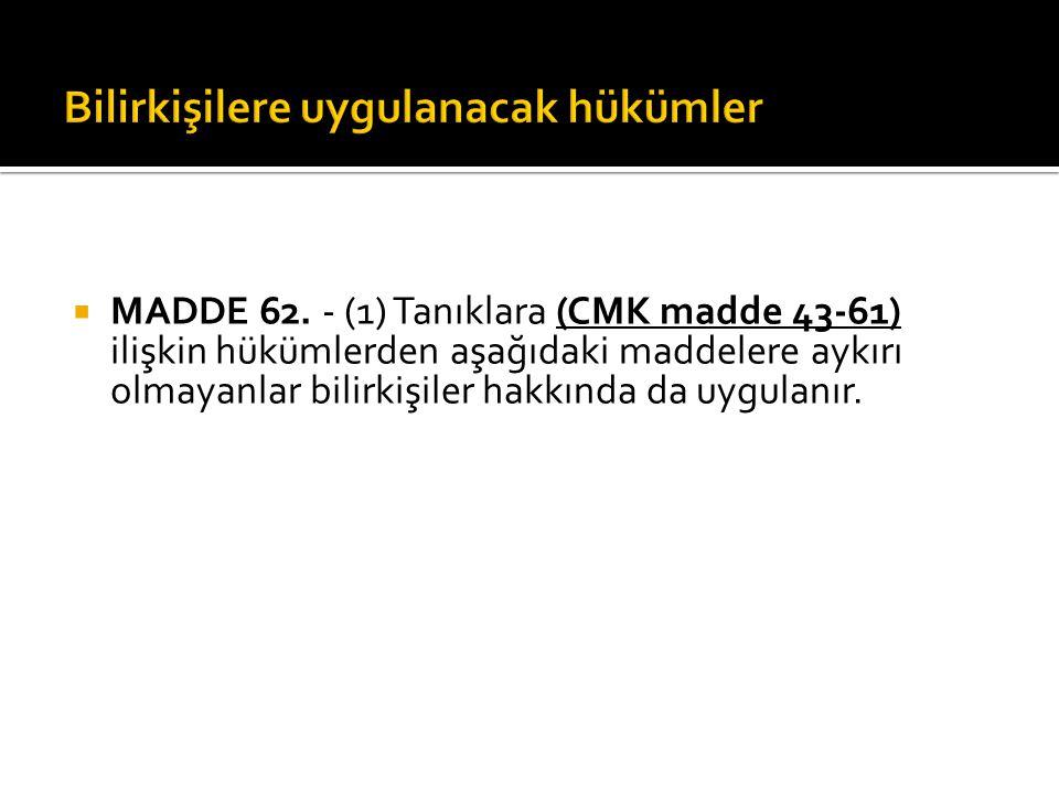  MADDE 62.