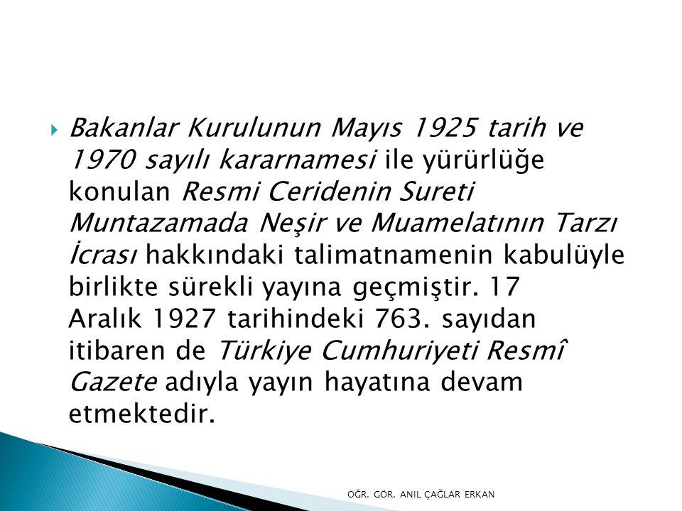  Bakanlar Kurulunun Mayıs 1925 tarih ve 1970 sayılı kararnamesi ile yürürlüğe konulan Resmi Ceridenin Sureti Muntazamada Neşir ve Muamelatının Tarzı