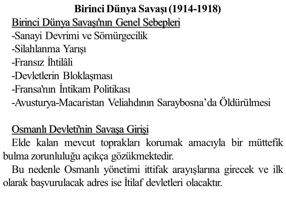 İtilaf Devletleri ile anlaşma mümkün olmayınca Osmanlı Devleti adeta Almanlarla ittifak yapmaya zorlanmıştır.