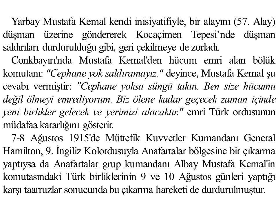 Yarbay Mustafa Kemal kendi inisiyatifiyle, bir alayını (57.