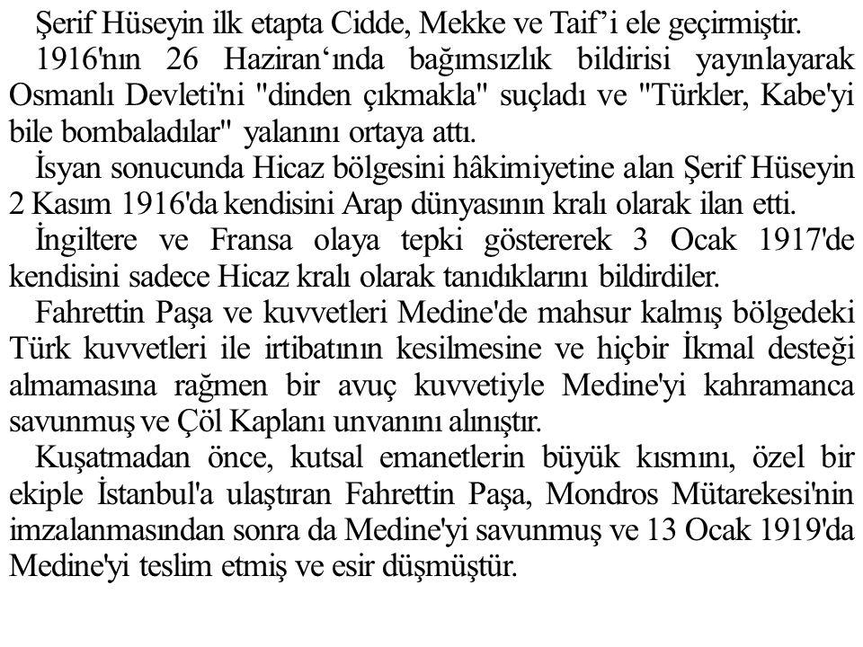 Şerif Hüseyin ilk etapta Cidde, Mekke ve Taif'i ele geçirmiştir.