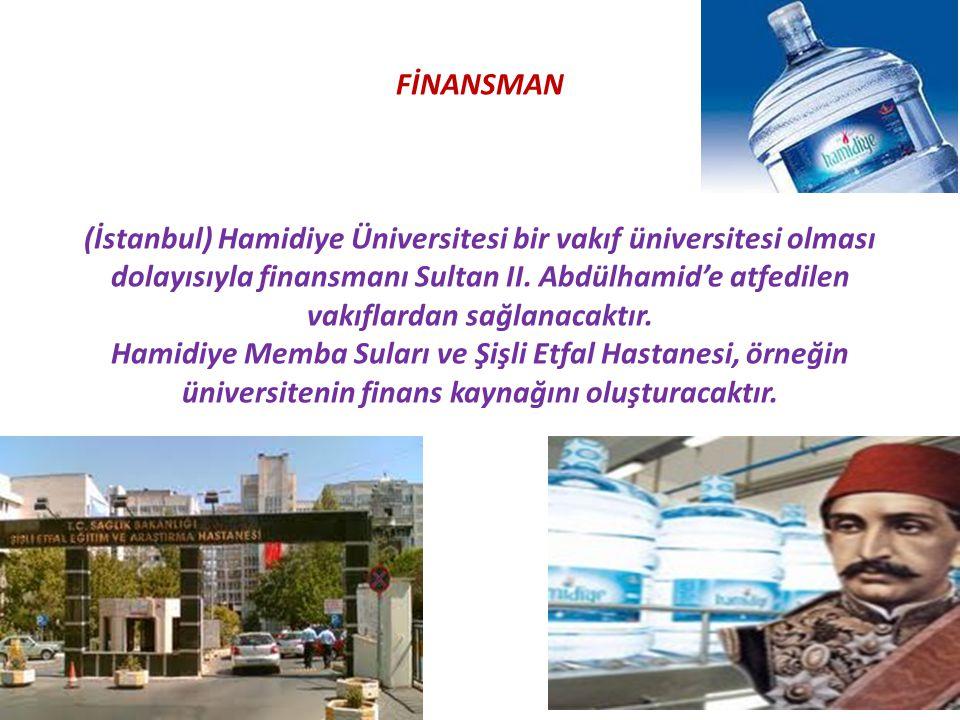 FİNANSMAN (İstanbul) Hamidiye Üniversitesi bir vakıf üniversitesi olması dolayısıyla finansmanı Sultan II. Abdülhamid'e atfedilen vakıflardan sağlanac
