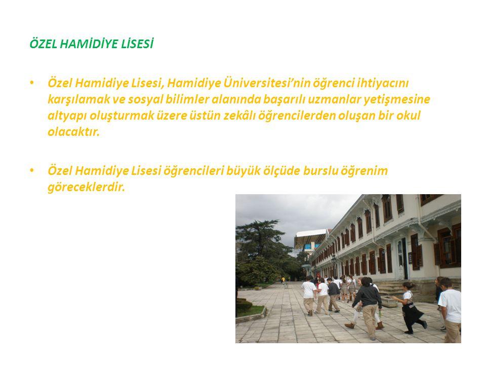 ÖZEL HAMİDİYE LİSESİ Özel Hamidiye Lisesi, Hamidiye Üniversitesi'nin öğrenci ihtiyacını karşılamak ve sosyal bilimler alanında başarılı uzmanlar yetiş