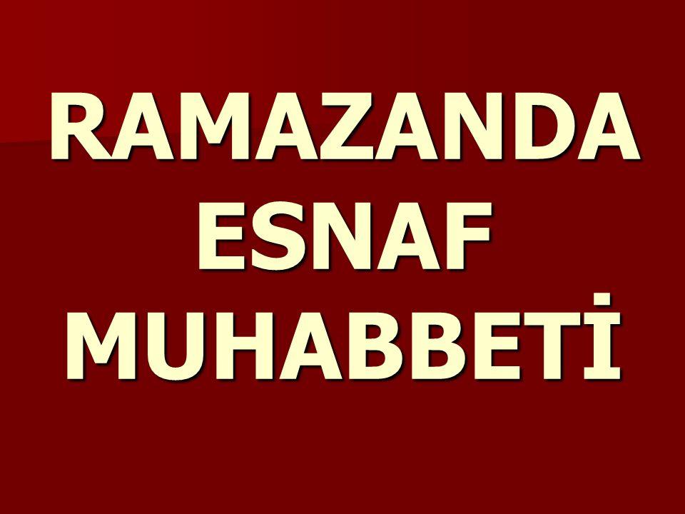 RAMAZANDA ESNAF MUHABBETİ