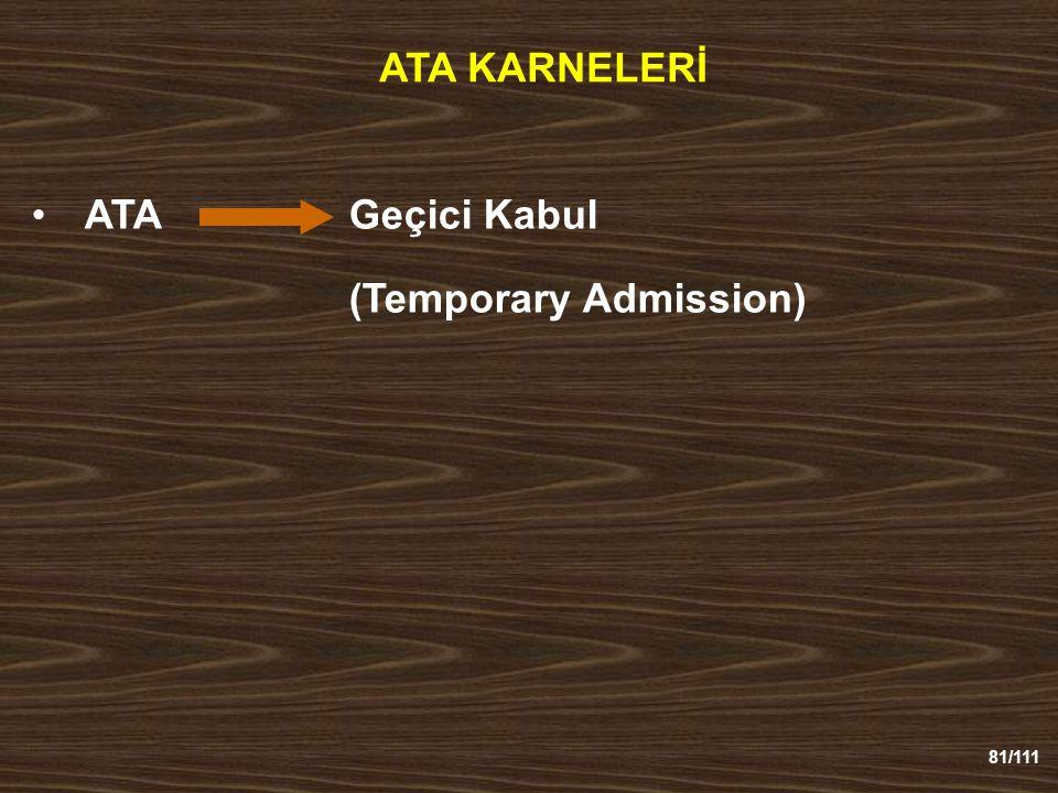 81/111 ATA KARNELERİ ATAGeçici Kabul (Temporary Admission)