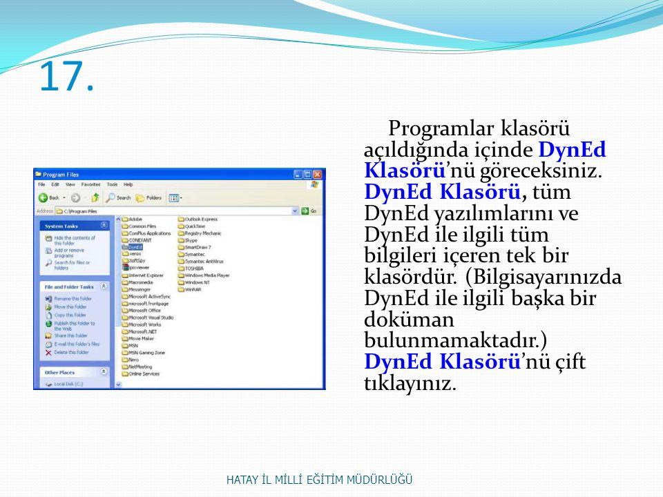17. Programlar klasörü açıldığında içinde DynEd Klasörü'nü göreceksiniz. DynEd Klasörü, tüm DynEd yazılımlarını ve DynEd ile ilgili tüm bilgileri içer