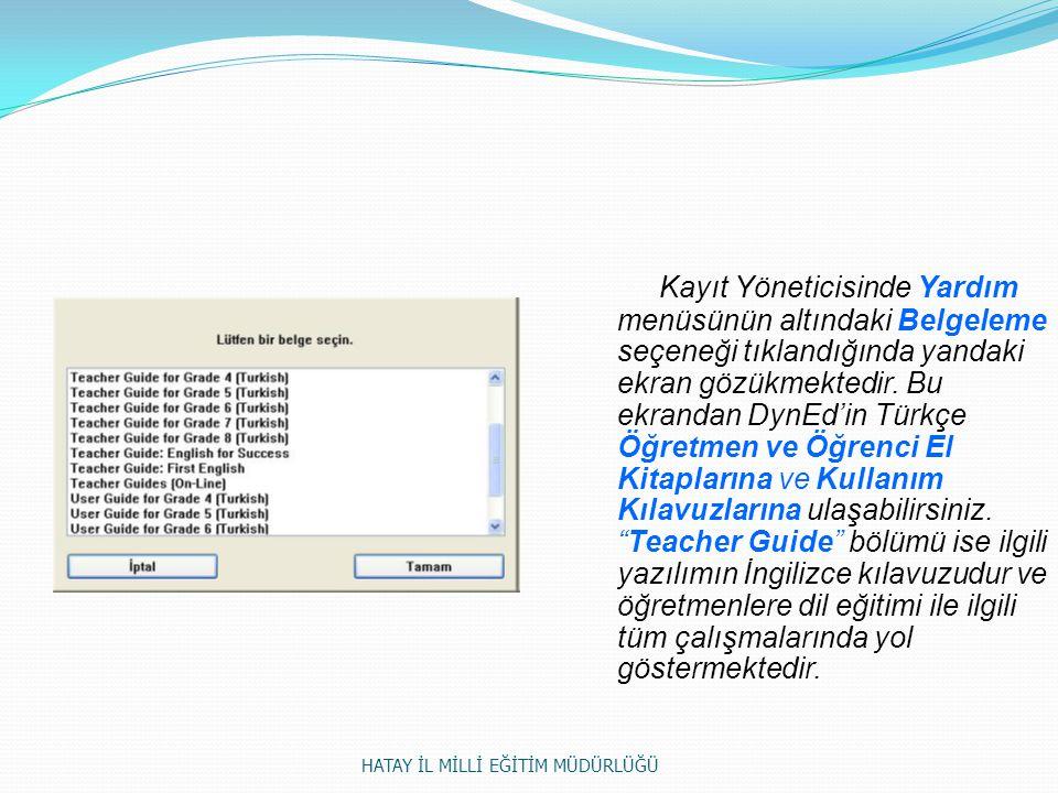 Kayıt Yöneticisinde Yardım menüsünün altındaki Belgeleme seçeneği tıklandığında yandaki ekran gözükmektedir. Bu ekrandan DynEd'in Türkçe Öğretmen ve Ö