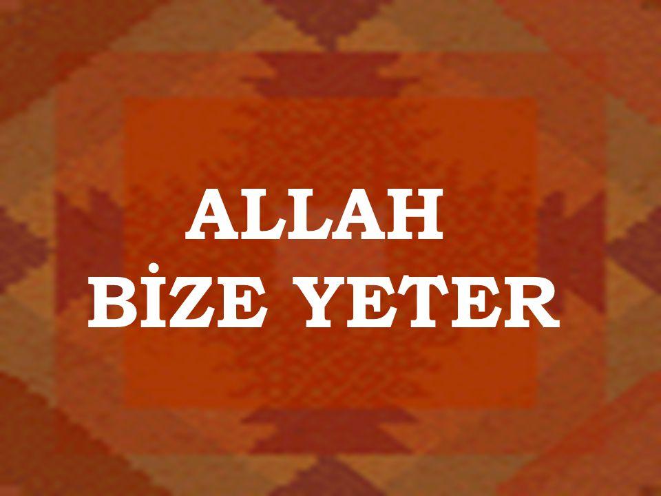 ALLAH BİZE YETER