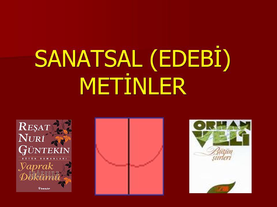 SANATSAL (EDEBİ) METİNLER