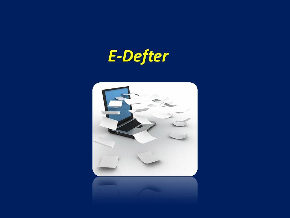 İÇERİKİÇERİK E -Defter nedir.Neden e-Defter. Genel Uygulama Hangi defterler e-Defter Olabilir.