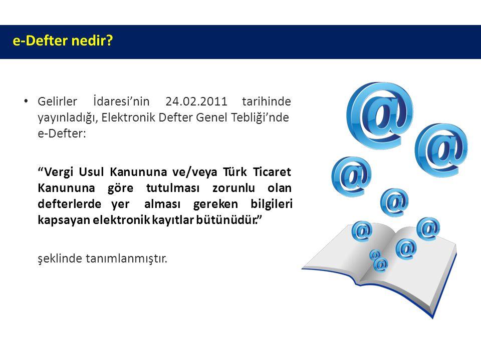 """e-Defter nedir?e-Defter nedir? Gelirlerİdaresi'nin24.02.2011 tarihinde yayınladığı, Elektronik Defter Genel Tebliği'nde e-Defter: """"Vergi Usul Kanununa"""