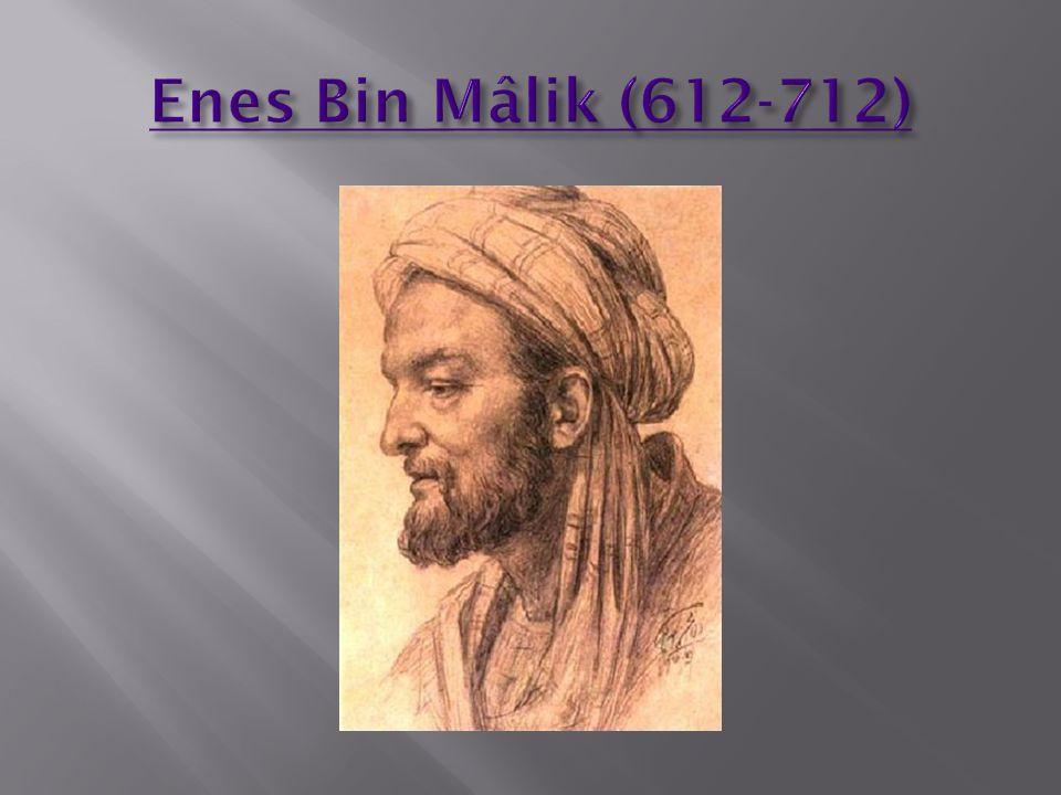  Enes bin Mâlik  Enes bin Malik, Sahabi.