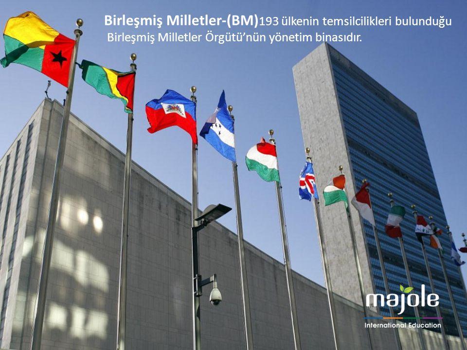 Birleşmiş Milletler-(BM) 193 ülkenin temsilcilikleri bulunduğu Birleşmiş Milletler Örgütü'nün yönetim binasıdır.