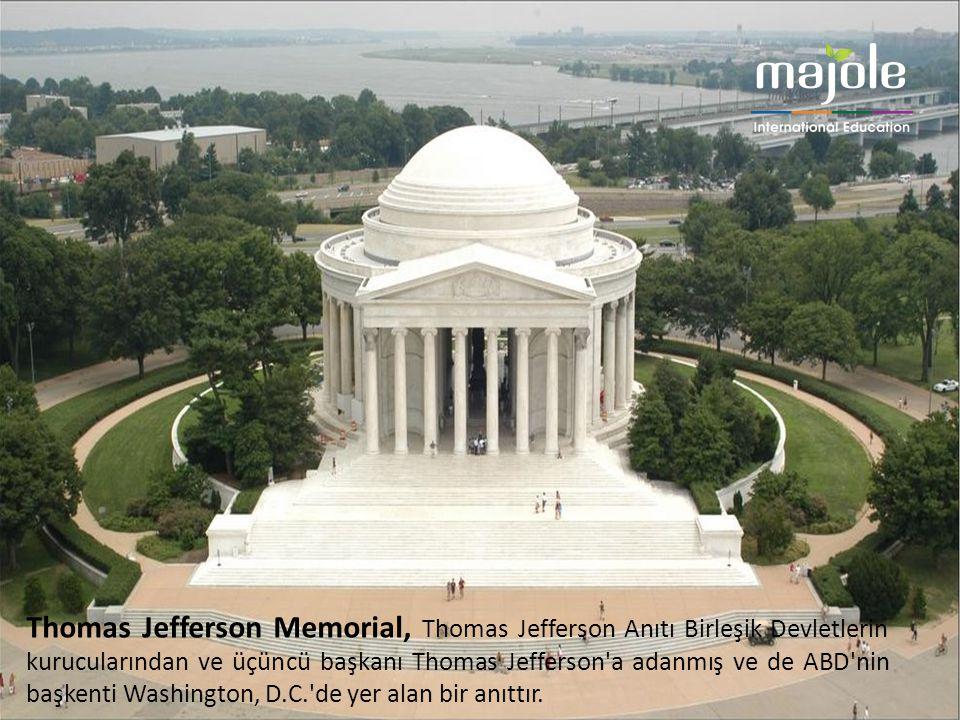 Thomas Jefferson Memorial, Thomas Jefferson Anıtı Birleşik Devletlerin kurucularından ve üçüncü başkanı Thomas Jefferson'a adanmış ve de ABD'nin başke