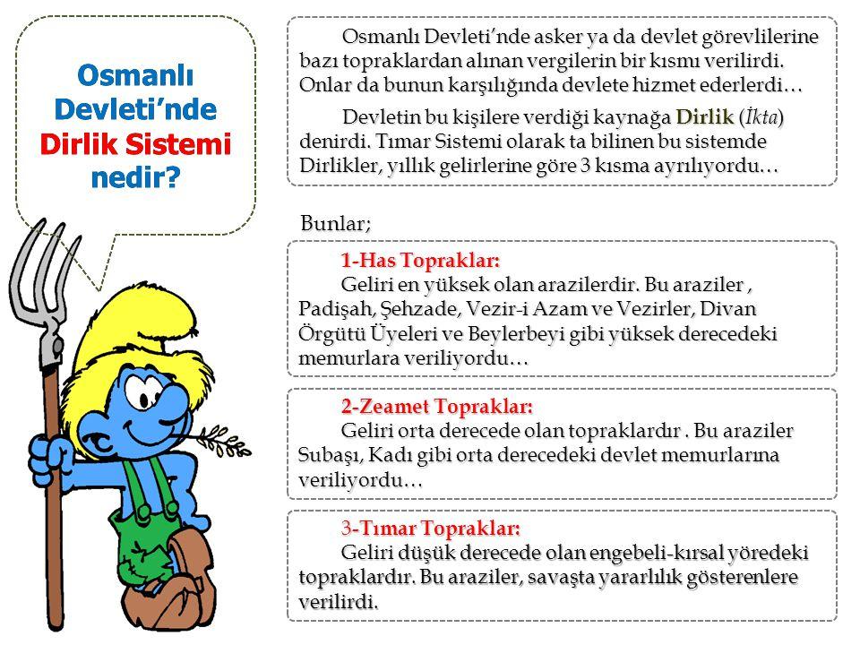 Osmanlı Devleti'nde Dirlik Sistemi nedir.