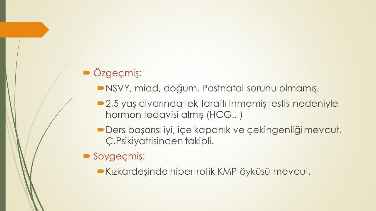 Klinik İzlem:  SKROTAL USG:  Sağ testis 9x14,5x22,5 mm sol testis 13x12x16 mm boyutlarında ölçülmüştür.
