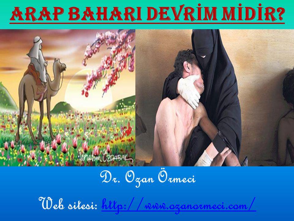 ARAP BAHARI DEVR İ M M İ D İ R? Dr. Ozan Örmeci Web sitesi: http://www.ozanormeci.com/http://www.ozanormeci.com/