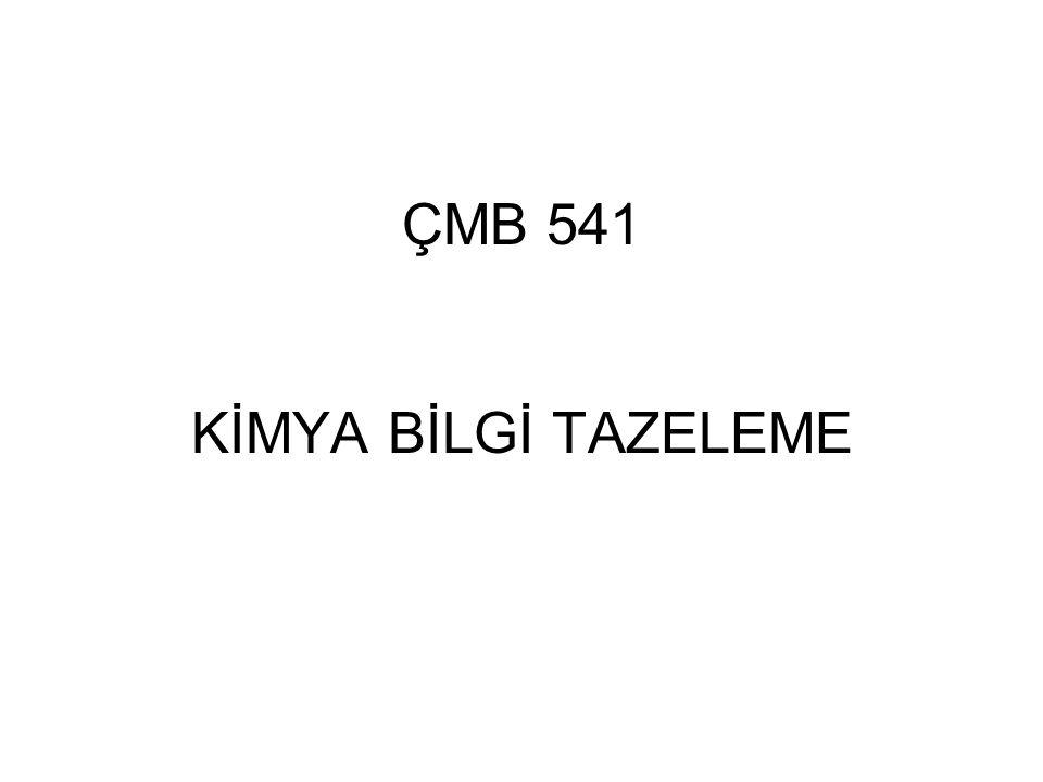 ÇMB 541 KİMYA BİLGİ TAZELEME